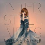 Mylène Farmer - Interstellaires (1) | Musik | Artikeldienst Online