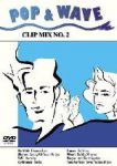 Pop & Wave Clip Mix No. 2 - DVD (1) | Musik | Artikeldienst Online